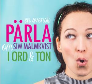 En svensk pärla - om Siw Malmkvist i ord och ton